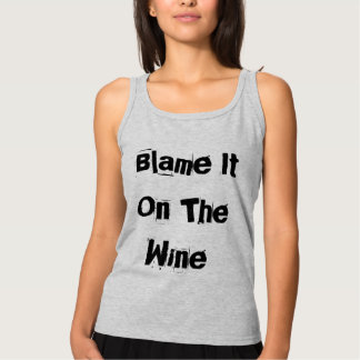 Blame it on the wine singlet