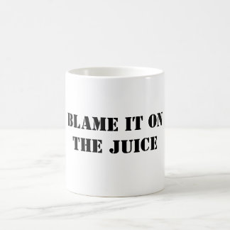 BLAME IT ONTHE JUICE MUGS
