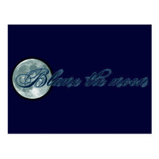 Blame the Moon Postcard