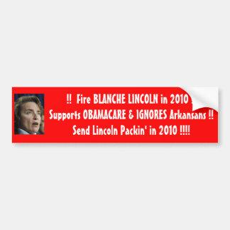 BlancheLincoln2, !!  Fire BLANCHE LINCOLN in 20... Bumper Sticker