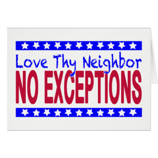 "Blank ""Love Thy Neighbor NO EXCEPTIONS"" Card"