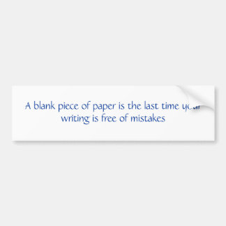Blank Piece of Paper quote Bumper Sticker
