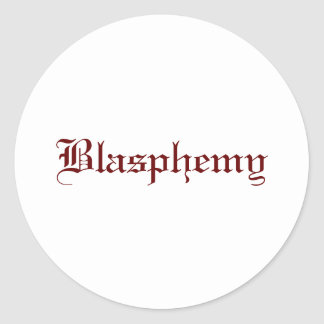 Blasphemy (Red) Classic Round Sticker