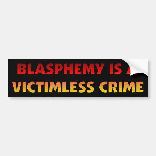 Blasphemy Victimless Crime Bumper Stickers