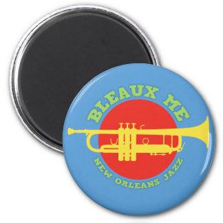Bleaux Me - New Orleans Jazz Magnet