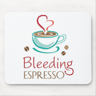 Bleeding Espresso Mouse Pad