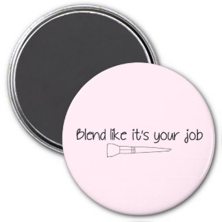 Blend Like It's Your Job Cotton Pink Fridge Magnet