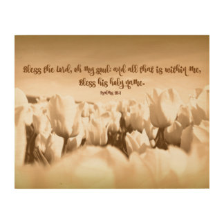 Bless the Lord Oh my Soul Bible Verse Wood Print