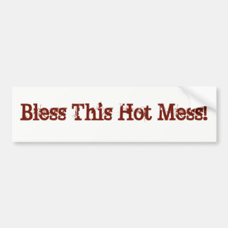 Bless This Hot Mess! sticker