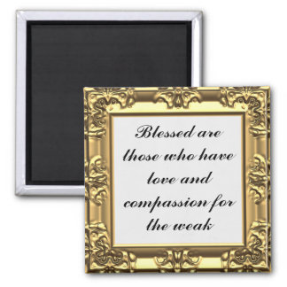 Blessed are those with compassion for the weak magnet
