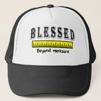 Blessed Beyond Measure Christian Positive Thankful Trucker Hat