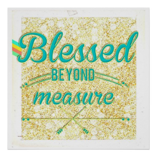 Blessed beyond measure golden sand teal white print