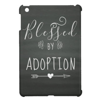 Blessed by Adoption - Foster Care, Adopt Gift iPad Mini Case