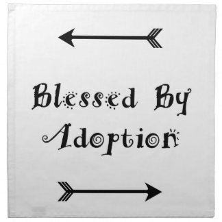 Blessed by Adoption - Foster Care Napkin