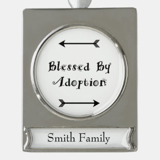 Blessed by Adoption - Foster Care Silver Plated Banner Ornament