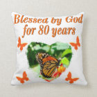 BLESSED BY GOD FOR 80 YEARS BUTTERFLY PHOTO CUSHION
