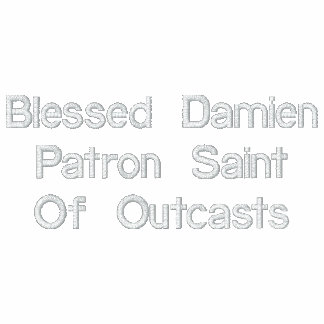 Blessed Damien Patron Saint Of Outcasts Embroidered Hoodie