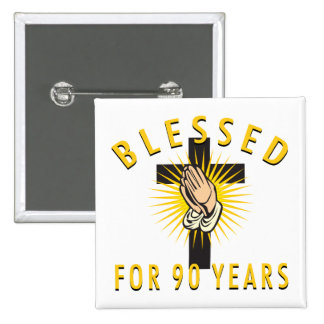 Blessed For 90 Years 15 Cm Square Badge