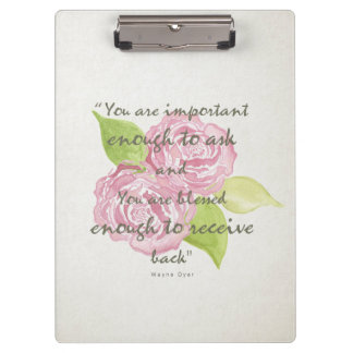BLESSED & IMPORTANT ENOUGH TO ASK RECEIVE  FLORAL CLIPBOARDS