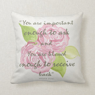 BLESSED & IMPORTANT ENOUGH TO ASK RECEIVE  FLORAL CUSHION