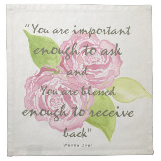 BLESSED & IMPORTANT ENOUGH TO ASK RECEIVE  FLORAL NAPKIN