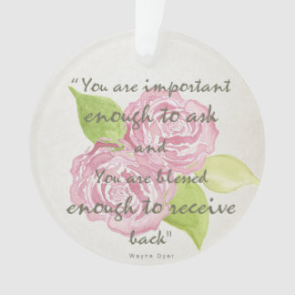 BLESSED & IMPORTANT ENOUGH TO ASK RECEIVE  FLORAL ORNAMENT