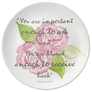 BLESSED & IMPORTANT ENOUGH TO ASK RECEIVE  FLORAL PORCELAIN PLATE