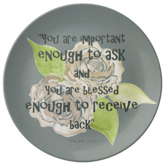 BLESSED & IMPORTANT ENOUGH TO ASK RECEIVE  FLORAL PORCELAIN PLATES