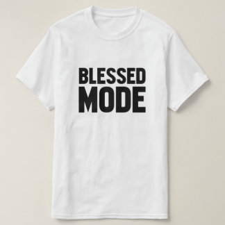 Blessed Mode T-Shirt
