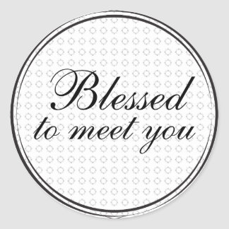 Blessed to meet you round sticker