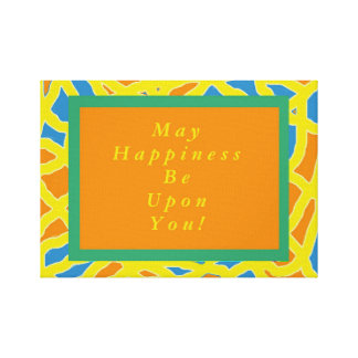 Blessing - May Happiness Be Upon You Canvas Print