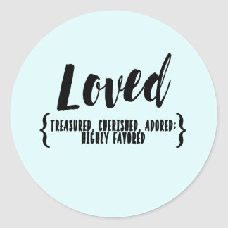 Blessing Sticker LOVED Treasured, cherished, adore