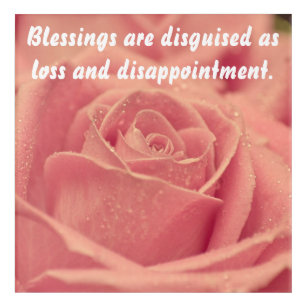 Blessings are disguised as loss and disappointment acrylic print
