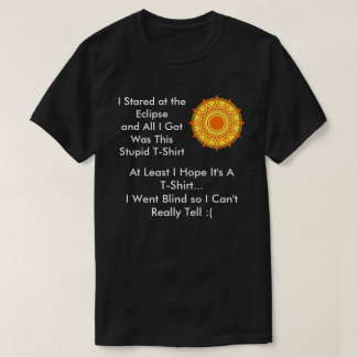 Blinded by the Eclipse T-Shirt