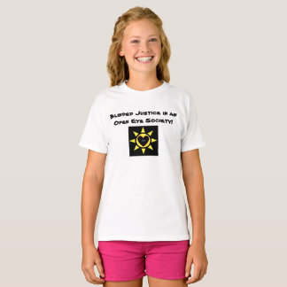 Blinded Justice in an Open Eye Society p53 T-Shirt