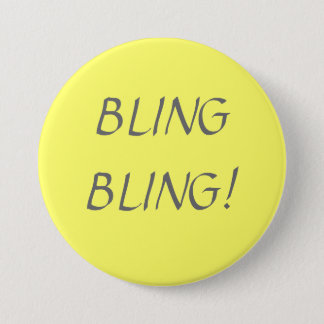 BLING BLING! 7.5 CM ROUND BADGE