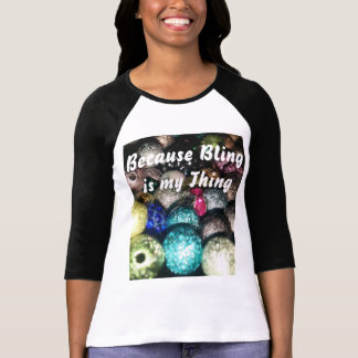Bling Is My Thing Tee Shirt