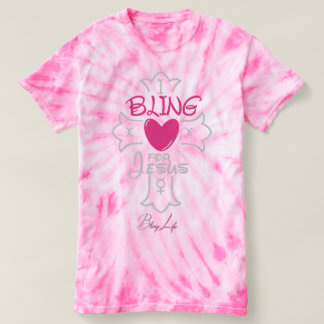 Bling Life I Bling for Jesus Tie-Dye T-Shirt