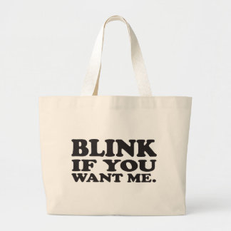 Blink if you want me canvas bags