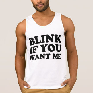Blink If You Want Me Singlet