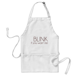 Blink If You Want Me Standard Apron
