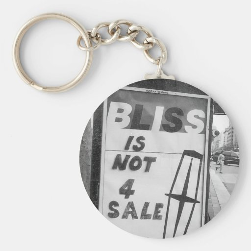 Bliss is Not for Sale Altered Sign Public Art Key Chains