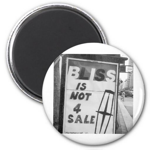 Bliss is Not for Sale Altered Sign Public Art Magnets