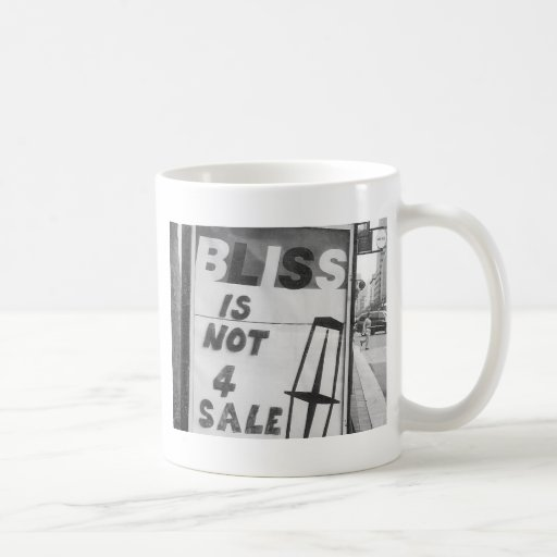Bliss is Not for Sale Altered Sign Public Art Coffee Mug