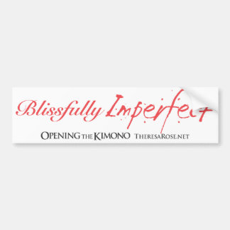 Blissfully Imperfect Bumper Sticker