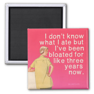 Bloated, funny vintage by bluntcard. Bluntcards. Square Magnet