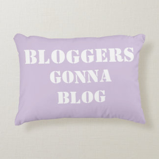 Bloggers Gonna Blog Pillow