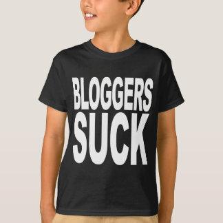 Bloggers Suck T-Shirt