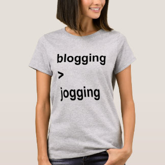 blogging > jogging T-Shirt