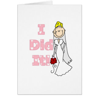 Blond Bride I Did It Tshirts and Gifts Card